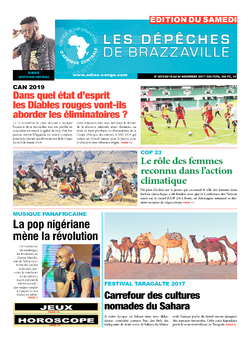 Les Dépêches de Brazzaville : Édition du 6e jour du 18 novembre 2017