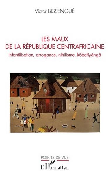 Couverture Les maux de la République centrafricaine de Victor Bissengue