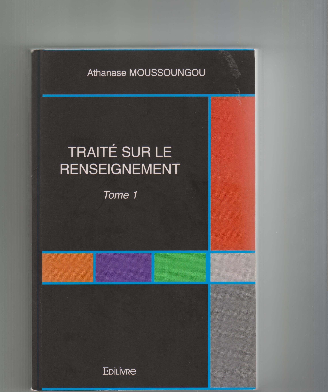 livres trait sur le renseignement d 39 athanase moussoungou adiac toute l. Black Bedroom Furniture Sets. Home Design Ideas